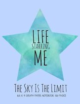 My Life Starring Me 8.5 X 11 Graph Paper Notebook: The Sky Is the Limit
