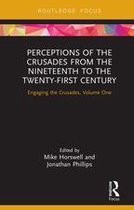 Perceptions of the Crusades from the Nineteenth to the Twenty-First Century
