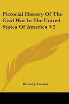 Pictorial History Of The Civil War In The United States Of America V2