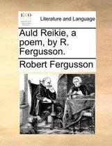 Auld Reikie, a Poem, by R. Fergusson.
