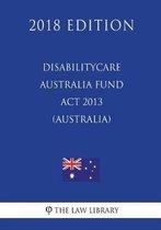 Disabilitycare Australia Fund ACT 2013 (Australia) (2018 Edition)