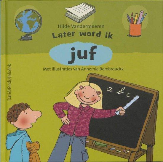 Boek cover Later word ik... Juf van H. Vandermeeren (Hardcover)