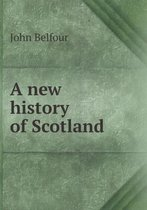 A New History of Scotland