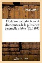 Etude Sur Les Restrictions Et Decheances de la Puissance Paternelle