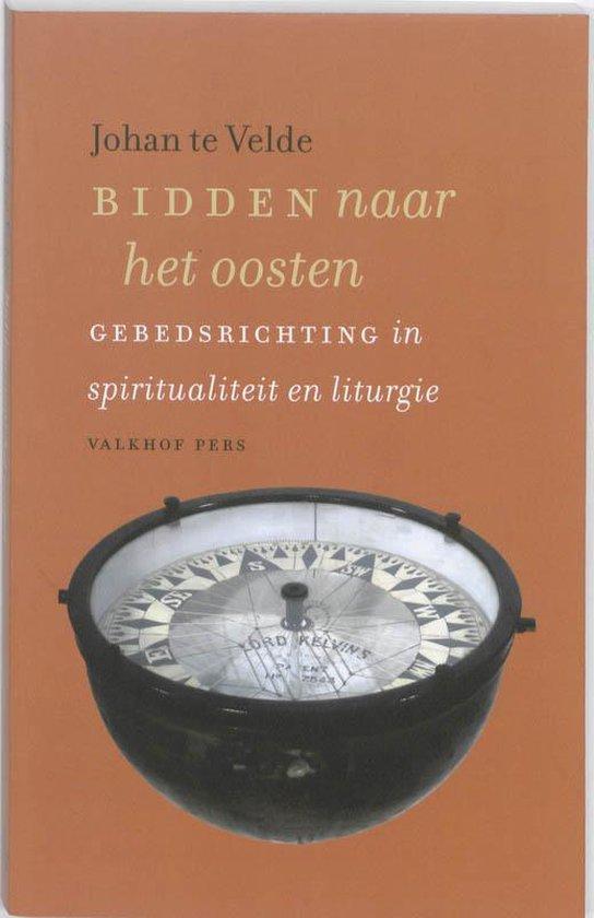 Bidden naar het oosten - Johan Te Velde |