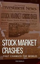 Stock Market Crashes That Changed the World