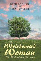The Wholehearted Woman