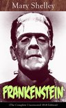 Frankenstein (The Complete Uncensored 1818 Edition)