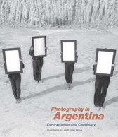 Photography in Argentina - Contradiction and Continuity