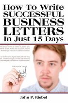 How to Write Successful Business Letters in Just 15 Days