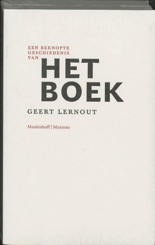Een Beknopte Geschiedenis Van Het Boek - Geert Lernout | Fthsonline.com