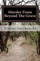 Murder From Beyond The Grave