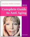 Complete Guide to Anti-Aging: Living Longer, Healthier, and Happier