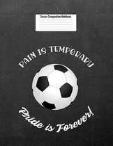 Pain Is Temporary Pride Is Forever!