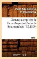 Oeuvres completes de Pierre-Augustin Caron de Beaumarchais. Tome 1 (Ed.1809)