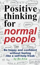 Positive Thinking for Normal People
