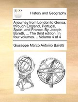 A Journey from London to Genoa, Through England, Portugal, Spain, and France. by Joseph Baretti, ... the Third Edition. in Four Volumes. .. Volume 4 of 4