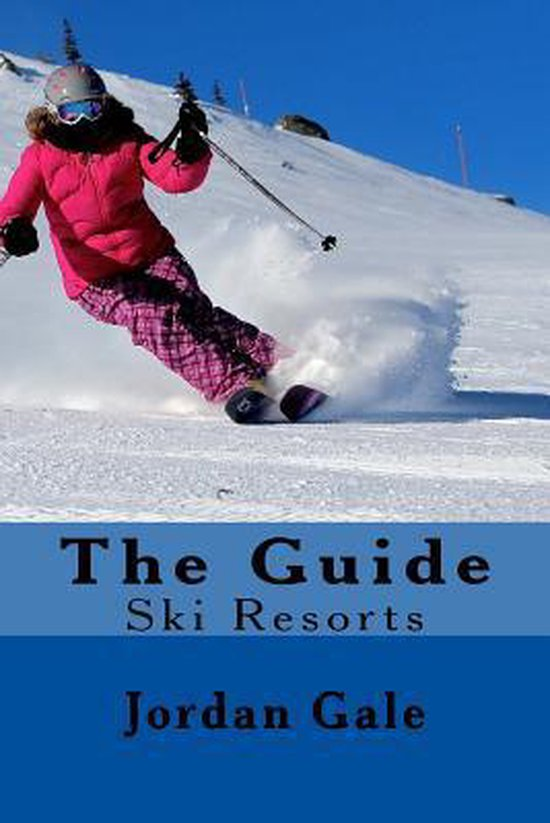 The Guide. Ski Resorts. Second Edition.