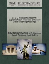 U. S. V. Maze (Thomas) U.S. Supreme Court Transcript of Record with Supporting Pleadings