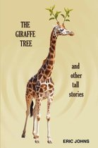 The Giraffe Tree and Other Tall Stories