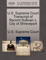 U.S. Supreme Court Transcript of Record Sullivan V. City of Shreveport