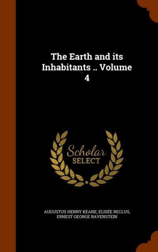 The Earth and Its Inhabitants .. Volume 4