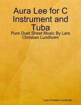 Aura Lee for C Instrument and Tuba - Pure Duet Sheet Music By Lars Christian Lundholm