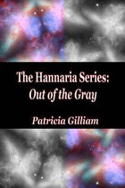 The Hannaria Series Out of the Gray