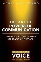 The Art of Powerful Communication