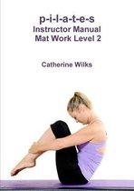 p-i-l-a-t-e-s Instructor Manual Mat Work Level 2