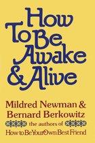 How to Be Awake & Alive
