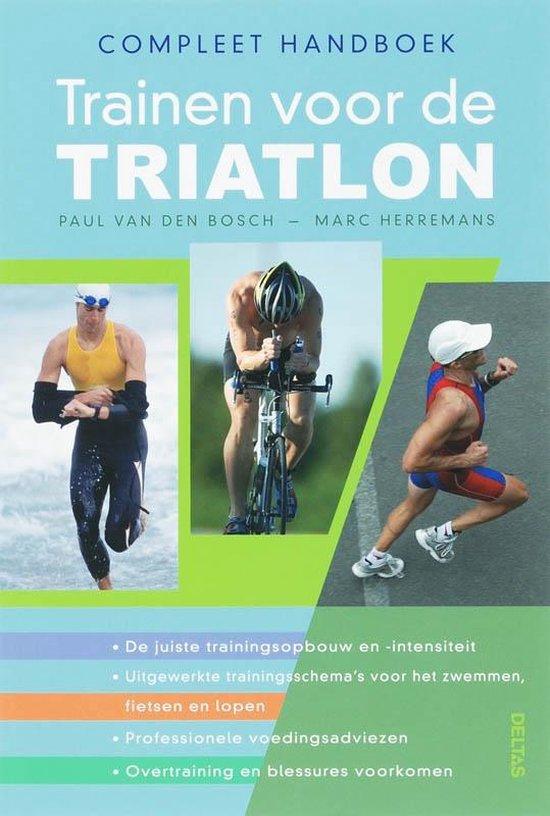 Compleet handboek trainen voor de triatlon - Paul Van Den Bosch  