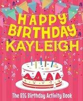 Happy Birthday Kayleigh - The Big Birthday Activity Book