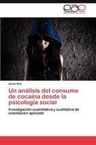 Un Analisis del Consumo de Cocaina Desde La Psicologia Social