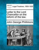 Letter to the Lord Chancellor on the Reform of the Law.
