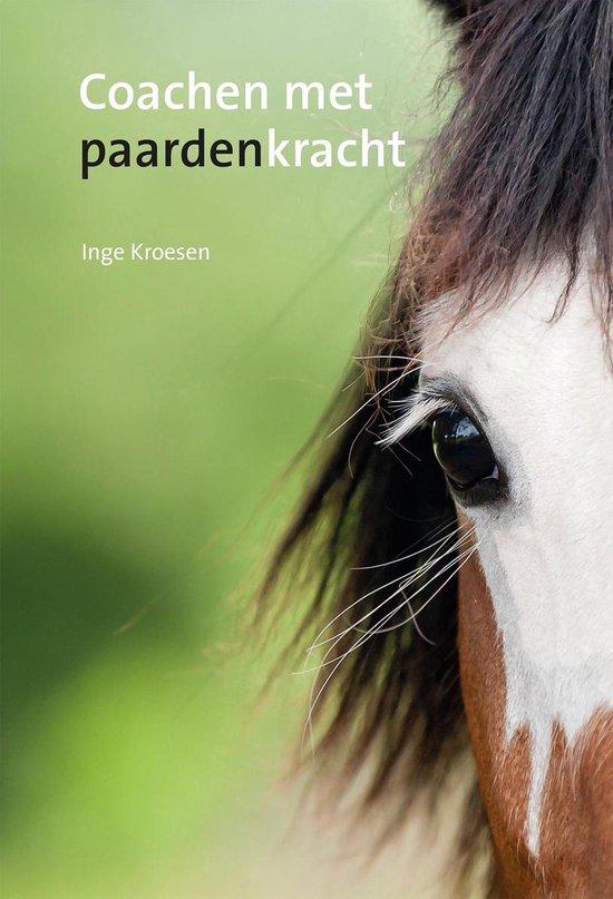 Boek cover Coachen met paardenkracht van Inge Kroesen (Paperback)