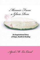 Memoir from a Glass Rose