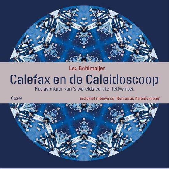 Calefax en de caleidoscoop - Lex Bohlmeijer   Readingchampions.org.uk
