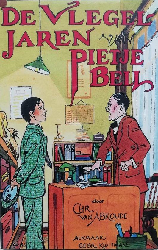 De Vlegeljaren Van Pietje Bell - Chr. van Abkoude |