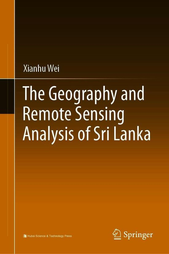 Boek cover The Geography and Remote Sensing Analysis of Sri Lanka van Xianhu Wei (Onbekend)