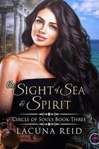 The Sight of Sea and Spirit: Circle of Souls book 3
