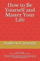 How to Be Yourself and Master Your Life