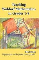 Teaching Waldorf Mathematics in Grades 1-8