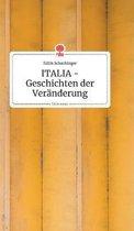 ITALIA - Geschichten der Veranderung. Life is a Story - story.one