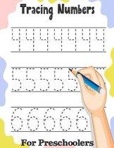 Tracing Numbers: For Preschoolers