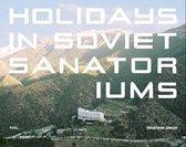 Boek cover Holidays in Soviet Sanatoriums van Maryam Omidi (Hardcover)