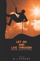 Let Go! & Live Through!