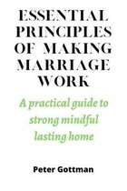 Essential principles of making marriage work