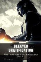Delayed gratification