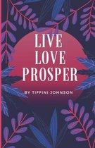Live Love Prosper